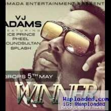 VJ Adams - Winner (Prod. by Tiweezi)  ft. Ice Prince, Sound Sultan, Splash, Phyno & Pheel